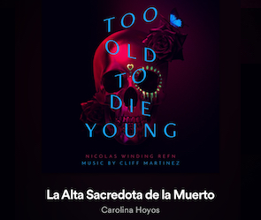 Too Old To Die Young Soundtrack featuring Singer Songwriter Actress Carolina Hoyos | A Girl I Know